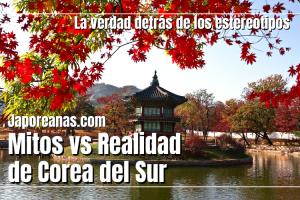 Mitos vs realidad de Corea del Sur