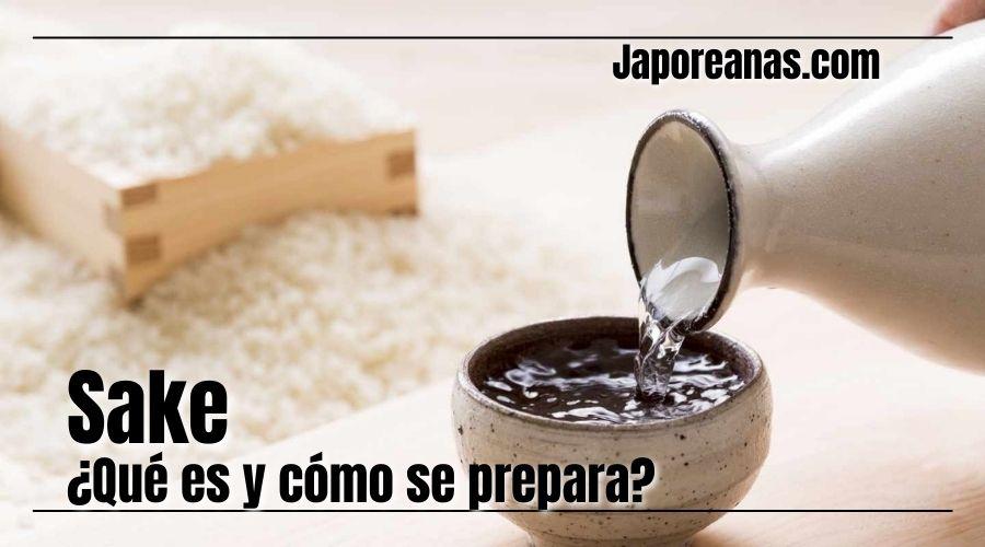 Qué es el sake y cómo prepararlo