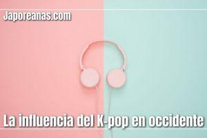 La influencia del K-pop