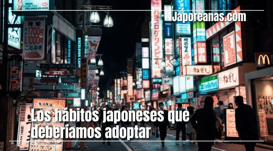 Los hábitos japoneses que deberíamos adoptar